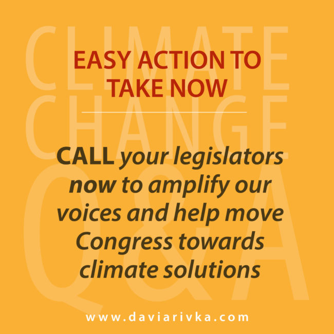 Call your legislators now to amplify our voices and help move Congress towards climate solutions.
