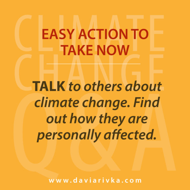Easy action to take now: talk to others about how climate change affects them personally.
